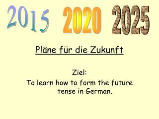 Pläne für die Zukunft