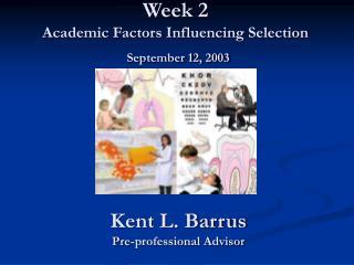 Week 2 Academic Factors Influencing Selection September 12, 2003