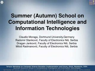 Summer (Autumn) School on Computational Intelligence and Information Technologies