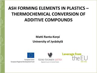 ASH FORMING ELEMENTS IN PLASTICS –THERMOCHEMICAL CONVERSION OF ADDITIVE COMPOUNDS