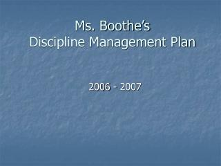 Ms. Boothe's  Discipline Management Plan