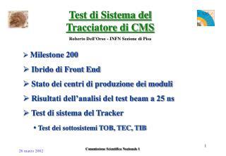 Test di Sistema del Tracciatore di CMS Roberto Dell'Orso - INFN Sezione di Pisa