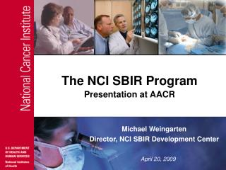 The NCI SBIR Program Presentation at AACR