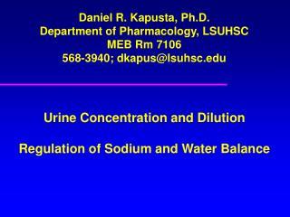 Daniel R. Kapusta, Ph.D. Department of Pharmacology, LSUHSC MEB Rm 7106