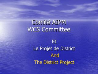 Comité AIPM  WCS Committee