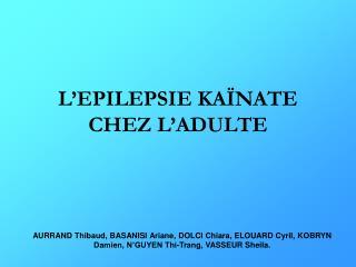 L'EPILEPSIE KAÏNATE CHEZ L'ADULTE