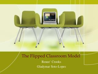 The Flipped Classroom Model