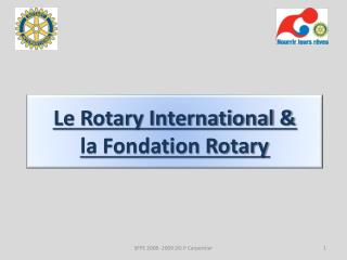 Le Rotary International &  la Fondation Rotary