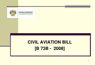 CIVIL AVIATION BILL [B 73B -  2008]