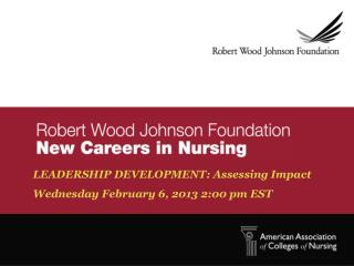 LEADERSHIP DEVELOPMENT: Assessing Impact Wednesday February 6, 2013 2:00 pm EST