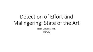 Detection of Effort and Malingering: State of the Art