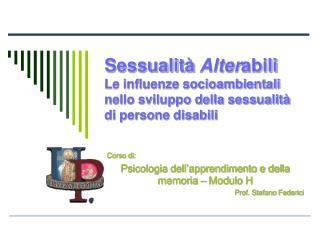 Corso di: Psicologia dell'apprendimento e della memoria – Modulo H Prof. Stefano Federici