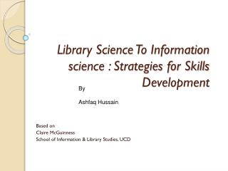 Library Science To Information science : Strategies for Skills Development