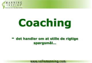 Coaching   - det handler om at stille de rigtige sp rgsm l