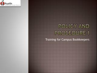 Policy and Procedure I