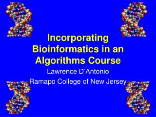 Incorporating Bioinformatics in an Algorithms Course