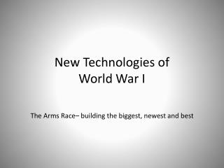 New Technologies of  World War I