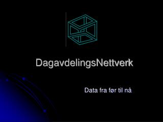 DagavdelingsNettverk
