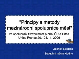 """""""Principy a metody mezinárodní spolupráce měst"""""""