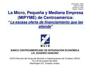 BANCO CENTROAMERICANO DE INTEGRACIÓN ECONÓMICA  LIC. EUGENIO SÁNCHEZ