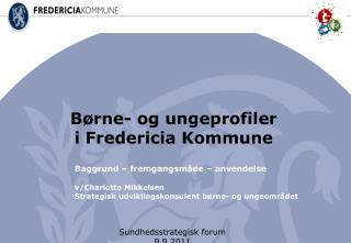 B rne- og ungeprofiler i Fredericia Kommune