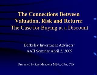 The Connections Between Valuation, Risk and Return:  The Case for Buying at a Discount