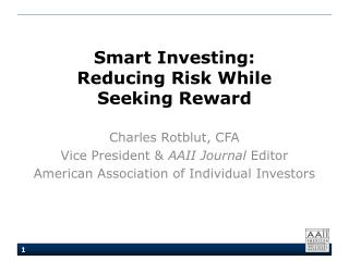 Smart Investing: Reducing Risk While  Seeking Reward