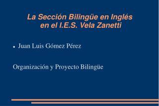 La Sección Bilingüe en Inglés  en el I.E.S. Vela Zanetti