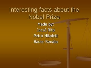 Interesting facts about the Nobel Prize