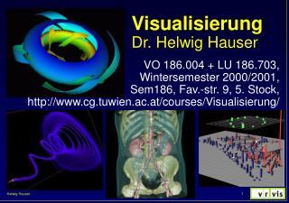 Visualisierung Dr. Helwig Hauser