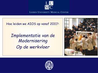 Hoe leiden we AIOS op vanaf 2011?: Implementatie van de Modernisering Op de werkvloer