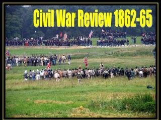 Civil War Review 1862-65