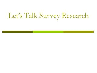 Let's Talk Survey Research