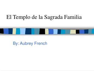 El Templo de la Sagrada Familia