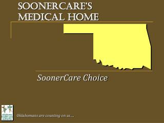 SoonerCare's  Medical Home