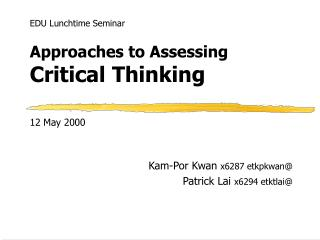 Approaches to Assessing  Critical Thinking