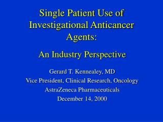 Single Patient Use of Investigational Anticancer Agents: