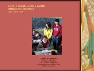 Alunni e famiglie cinesi a scuola:  interazioni e specificità Rimini, 29/01/2008