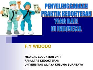 F.Y WIDODO MEDICAL EDUCATION UNIT FAKULTAS KEDOKTERAN UNIVERSITAS WIJAYA KUSUMA SURABAYA