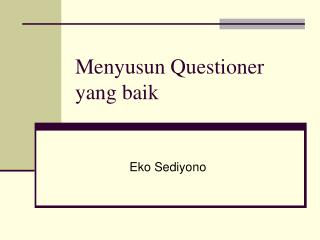 Menyusun Questioner yang baik