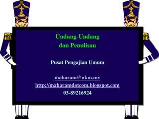 Undang-Undang dan Penulisan Pusat Pengajian Umum maharam@ukm.my maharamdotcom.blogspot