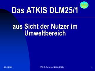 Das ATKIS DLM25/1 aus Sicht der Nutzer im Umweltbereich