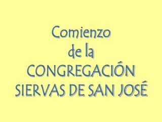 Comienzo de la CONGREGACI N SIERVAS DE SAN JOS