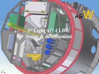 1 st  Light AO 4 LBT: Status & development