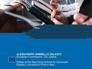 ALESSANDRO IANNIELLO SALICETI European Commission, DG Justice.