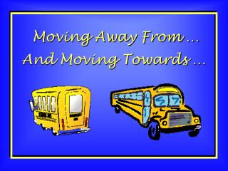 Moving Away From �