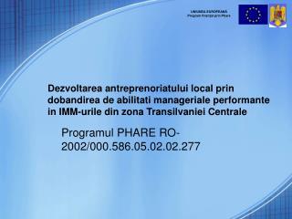 Programul PHARE RO-2002 /000.586.05.02.02.277