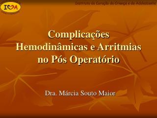 Complicações Hemodinâmicas e Arritmias no Pós Operatório