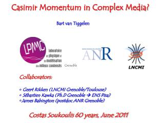 Casimir Momentum in Complex Media? Bart van Tiggelen