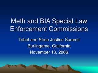 Meth and BIA Special Law Enforcement Commissions